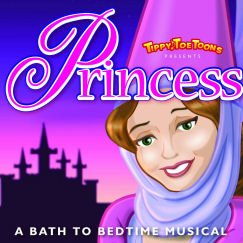 Duet/TippyToeToons / Princess--A Bath to Bedtime Musical
